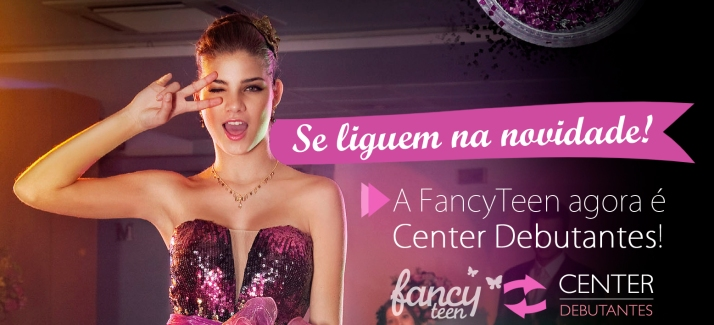 A Fancy Teen agora é Center Debutantes!
